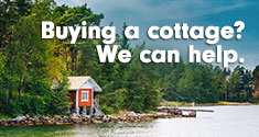 Buying a cottage? We can help.